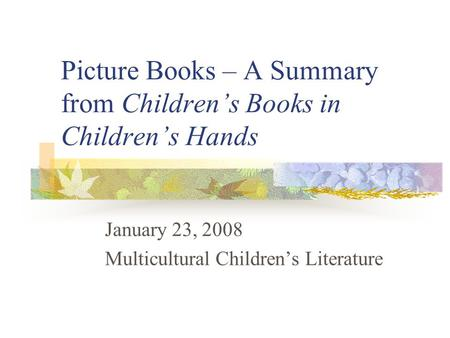 Picture Books – A Summary from Children's Books in Children's Hands January 23, 2008 Multicultural Children's Literature.
