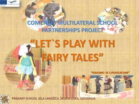 """LET`S PLAY WITH FAIRY TALES"""