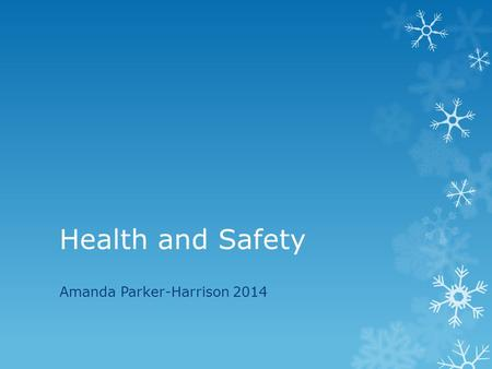 Health and Safety Amanda Parker-Harrison 2014. Key Learning Points  Factual knowledge of safety requirements to employers and employees A working knowledge.