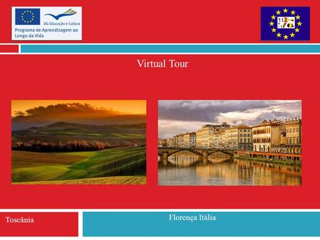 Virtual Tour Florença Itália Toscânia. Geographical aspects The Tuscany marks the beginning of the central area of Italy, bordering to the north with.