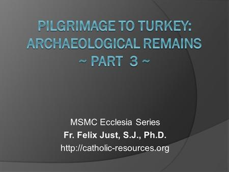 MSMC Ecclesia Series Fr. Felix Just, S.J., Ph.D.