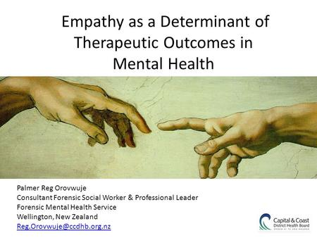 Empathy as a Determinant of Therapeutic Outcomes in Mental Health Palmer Reg Orovwuje Consultant Forensic Social Worker & Professional Leader Forensic.