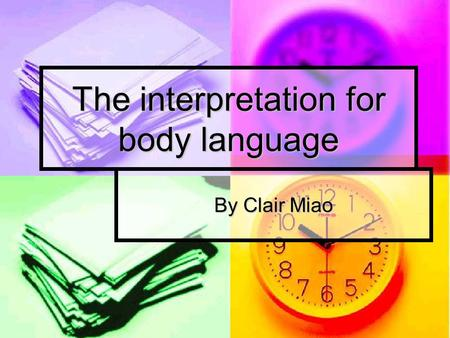 The interpretation for body language By Clair Miao.