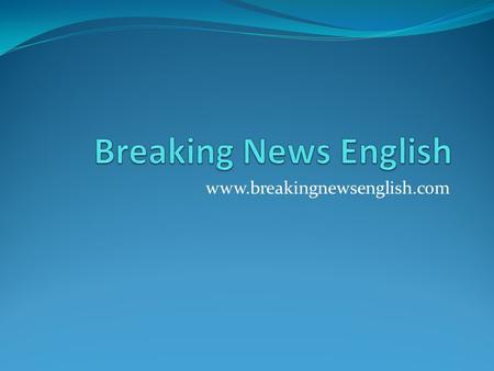 Breaking News English www.breakingnewsenglish.com.
