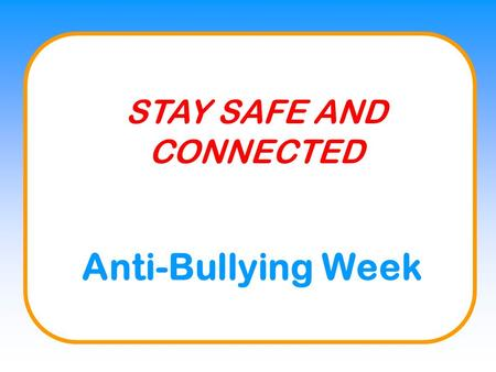 Anti-Bullying Week STAY SAFE AND CONNECTED. Kara Mobile Hi crew! Just working on my new blog. What do you like to create online? New Message.