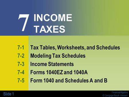 7 INCOME TAXES 7-1 Tax Tables, Worksheets, and Schedules