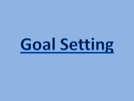 Entry Task Give an example of a time that you set a goal for yourself and explain how you achieved that particular goal? – How long did it take? – Did.