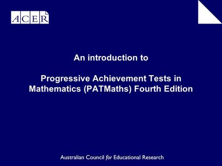 An introduction to Progressive Achievement Tests in Mathematics (PATMaths) Fourth Edition.