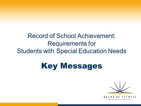 Record of School Achievement: Requirements for Students with Special Education Needs Key Messages.