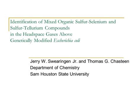 Identification of Mixed Organic Sulfur-Selenium and Sulfur-Tellurium Compounds in the Headspace Gases Above Genetically Modified Escherichia coli Jerry.
