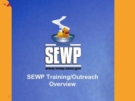 1 SEWP Training/Outreach Overview. 2 Agenda  VA IT Shows  Hawaii / Europe Update  SEWP 2008 Conference Attendance  SEWP Speaking and Planned Media.