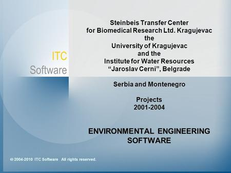 "Steinbeis Transfer Center for Biomedical Research Ltd. Kragujevac the University of Kragujevac and the Institute for Water Resources ""Jaroslav Cerni"","