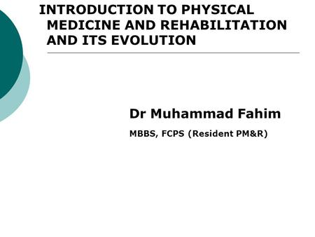 INTRODUCTION TO PHYSICAL MEDICINE AND REHABILITATION AND ITS EVOLUTION
