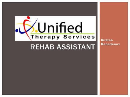 Kirsten Rabedeaux REHAB ASSISTANT.  Behavior in-service meeting  Therapeutic brushing  Sensory processing disorder  Understand the purpose of each.