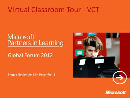 Virtual Classroom Tour - VCT Text Global Forum 2012 Prague November 28 – December 1.