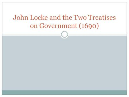 John Locke and the Two Treatises on Government (1690)