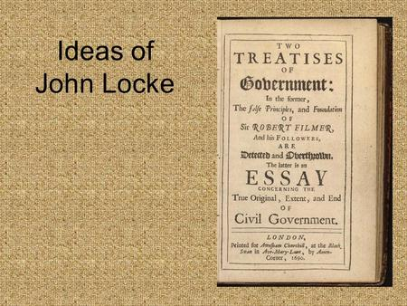 Ideas of John Locke. The Enlightenment The period in Europe during the 17 th and 18 th centuries that saw the development of new ideas about the rights.