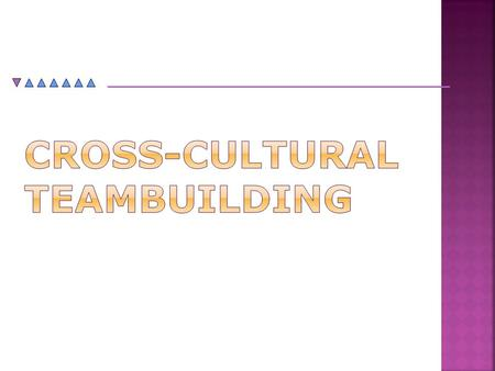 Cross-cultural teambuilding