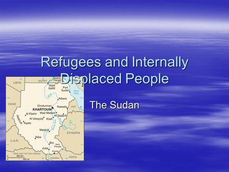 Refugees and Internally Displaced People The Sudan.