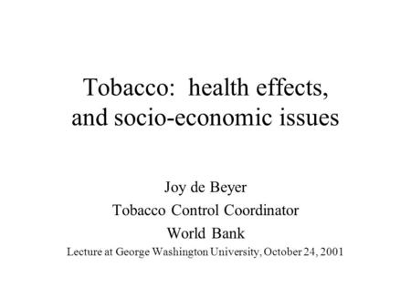 Tobacco: health effects, and socio-economic issues