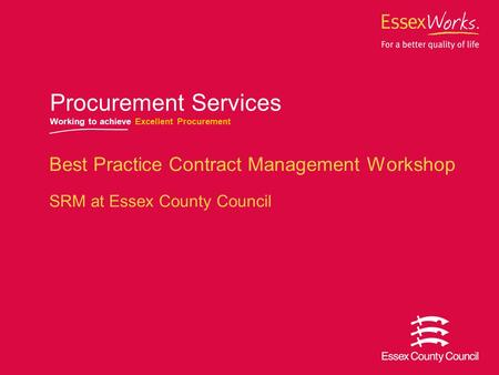 Best Practice Contract Management Workshop SRM at Essex County Council