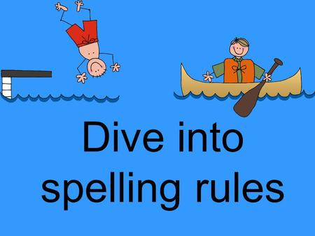 "Dive into spelling rules. Rule 4 Vowels a, e, i, o, u, usually say ""a"", ""e"", ""o"", ""u"" at the end of a syllable Example: me, go, mu sic, a way, be long."