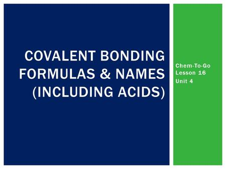 Covalent Bonding Formulas & Names (including Acids)