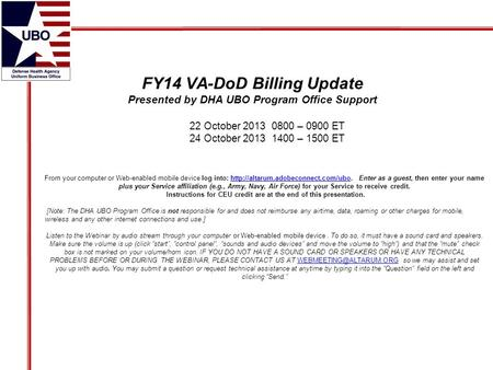 FY14 VA-DoD Billing Update Presented by DHA UBO Program Office Support From your computer or Web-enabled mobile device log into: