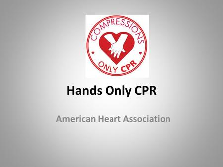 Hands Only CPR American Heart Association. CPR Pre Test (optional) Teachers: Distribute the Pre-Test to your students. Allow 15 minutes to complete the.