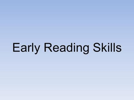Early Reading Skills. Basic language and communication skills are formed during a child's first three years Language skills at age 3 are a good indicator.