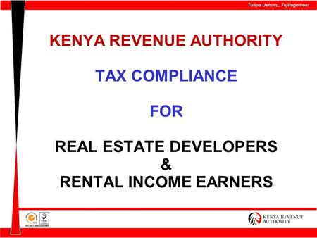 KENYA REVENUE AUTHORITY TAX COMPLIANCE FOR REAL ESTATE DEVELOPERS & RENTAL INCOME EARNERS.