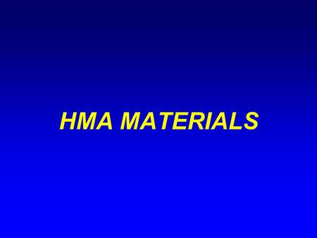 HMA MATERIALS Background l Asphalt – Soluble in petroleum products – Generally a by- product of petroleum distillation process –Can be naturally occurring.