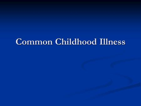 Common Childhood Illness