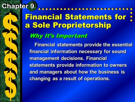 Financial Statements for a Sole Proprietorship Why It's Important Financial statements provide the essential financial information necessary for sound.