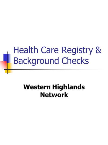 Health Care Registry & Background Checks Western Highlands Network.