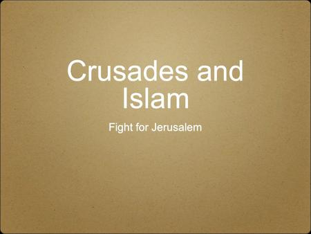 "Crusades and Islam Fight for Jerusalem. Pope Urban Calls for a ""holy war"" Pope Urban calls for a military ""crusade"" to kick the Muslims out of their holy."