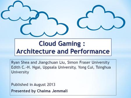 Ryan Shea and Jiangchuan Liu, Simon Fraser University Edith C.-H. Ngai, Uppsala University, Yong Cui, Tsinghua University Published in August 2013 Presented.
