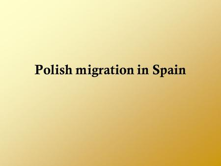 Polish migration in Spain. Polish immigration in Spain is a special phenomenon. From one side Poles are very integrated group in language and culture.