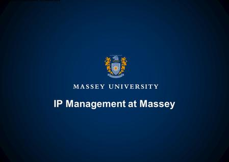 IP Management at Massey 1.national collaborative infrastructure.