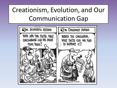 Creationism, Evolution, and Our Communication Gap.