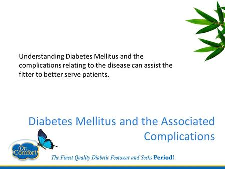 Diabetes Mellitus and the Associated Complications Understanding Diabetes Mellitus and the complications relating to the disease can assist the fitter.