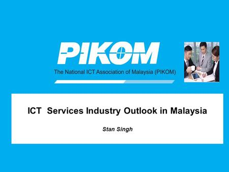 ICT Services Industry Outlook in Malaysia Stan Singh.