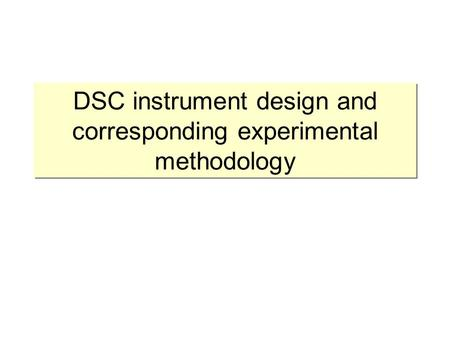 DSC instrument design and corresponding experimental methodology.
