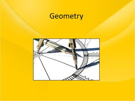 Geometry. Quadrangle - Shape, which has 4 sides and 4 angle. - The sum of the measures of the interior angles of any quadrangle is 360 °.