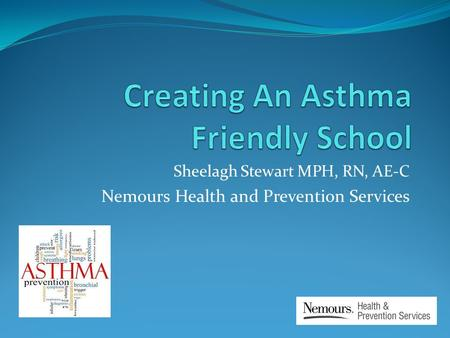 Sheelagh Stewart MPH, RN, AE-C Nemours Health and Prevention Services.