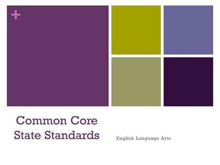 + Common Core State Standards English Language Arts.