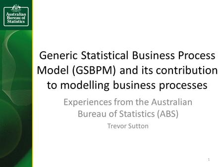 Experiences from the Australian Bureau of Statistics (ABS)