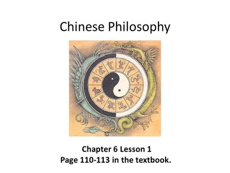 Chinese Philosophy Chapter 6 Lesson 1 Page 110-113 in the textbook.