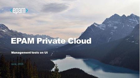 EPAM Private Cloud Management tools on UI June, 2015.