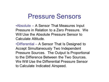 Pressure Sensors Absolute – A Sensor That Measures Input Pressure in Relation to a Zero Pressure. We Will Use the Absolute Pressure Sensor to Calculate.